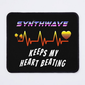 Synthwave keeps my heart beating
